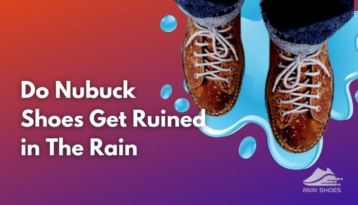 do-nubuck-shoes-get-ruined-in-the-rain