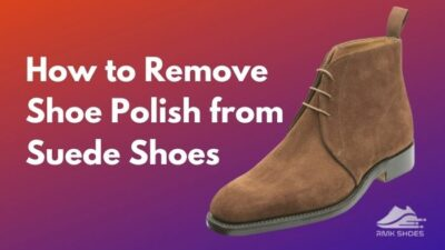 how-to-remove-shoe-polish-from-suede-shoes