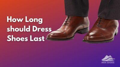 how-long-should-dress-shoes-last