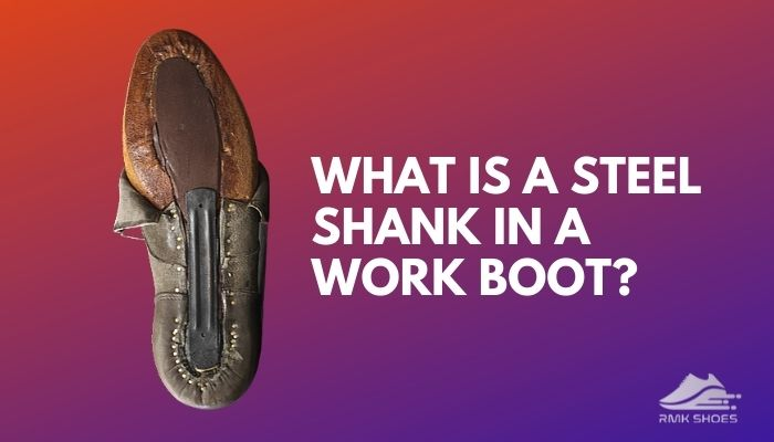 what-is-steel-shank-in-a-work-boot
