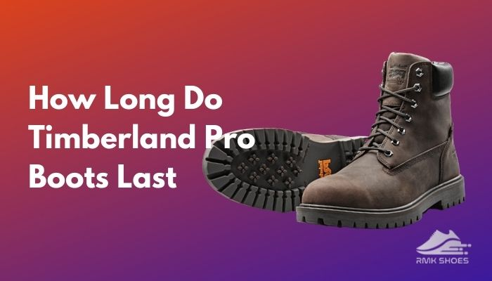 how-long-do-timberland-pro-boots-last