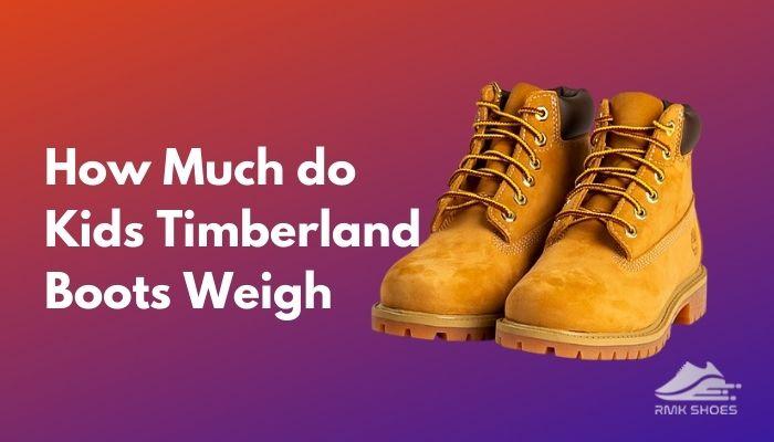 how-much-do-kids-timberland-boots-weigh