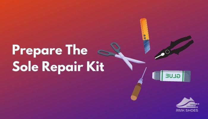 prepare-the-sole-repair-kit