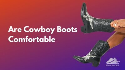 are-cowboy-boots-comfortable