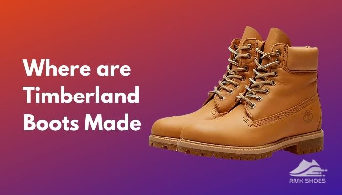 where-are-timberland-boots-made