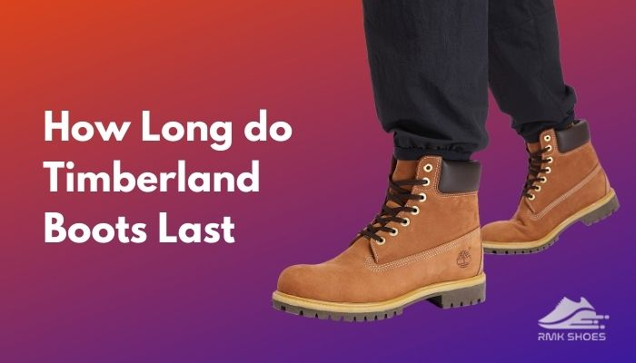 how-long-do-timberland-boots-last