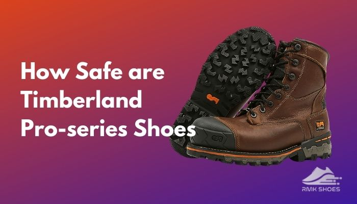 how-safe-are-timberland-pro-series-shoes
