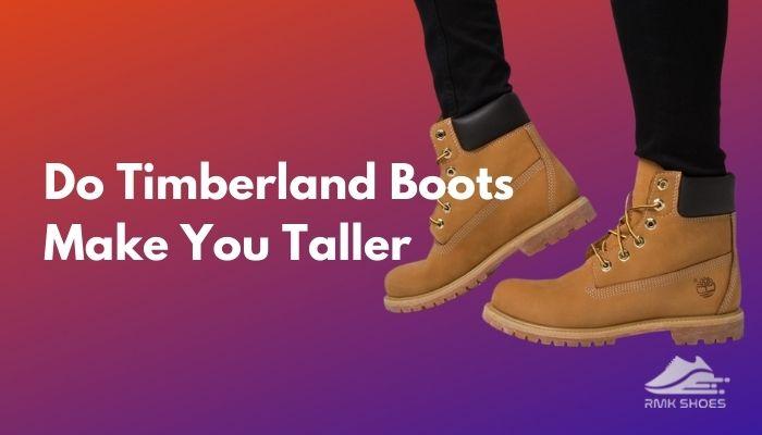 do-timberland-boots-make-you-taller