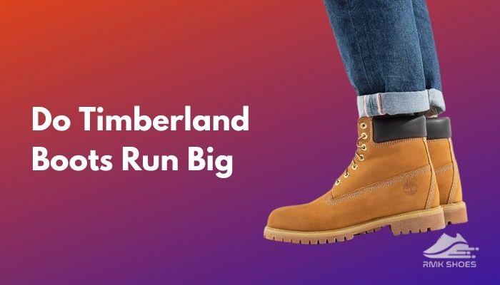 do-timberland-boots-run-big