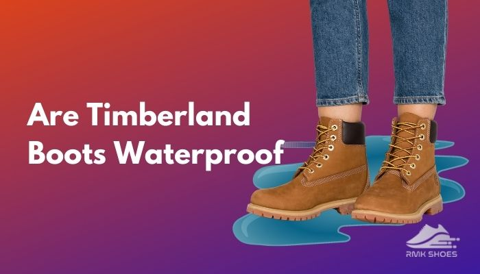 are-timberland-boots-waterproof